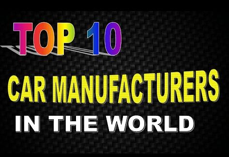 Top 10 Car Companies in the World 2017, Top 10 biggest automakers in the world, the best car brands 2017, Best car manufacturers 2017, The Top 10 Car Brands In the World List, Top 5 Oldest Car Brands in the World, top 10 car brands in the world