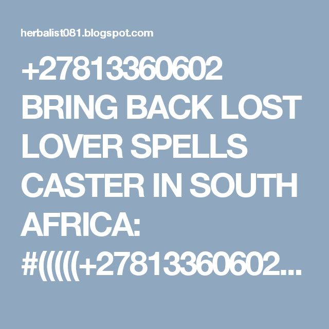 +27813360602 BRING BACK LOST LOVER SPELLS CASTER IN SOUTH AFRICA: #(((((+27813360602))))) ONLINE Traditional Herbali...