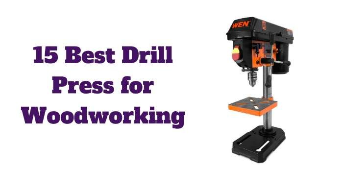 15 Best Drill Press For Woodworking Tools Gears Drill Press Drill Woodworking