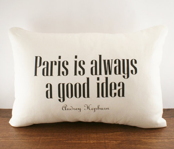 """Paris is always a good idea - Audrey Hepburn."" Gonna have this"