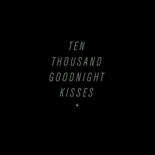 Girls Night Out Quotes Tumblr: Blackbear, Ten Thousand Goodnight Kisses
