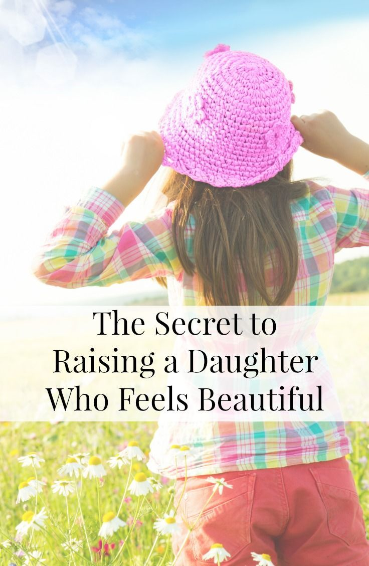 The Secret to Raising a Daughter Who Feels Beautiful {Printable
