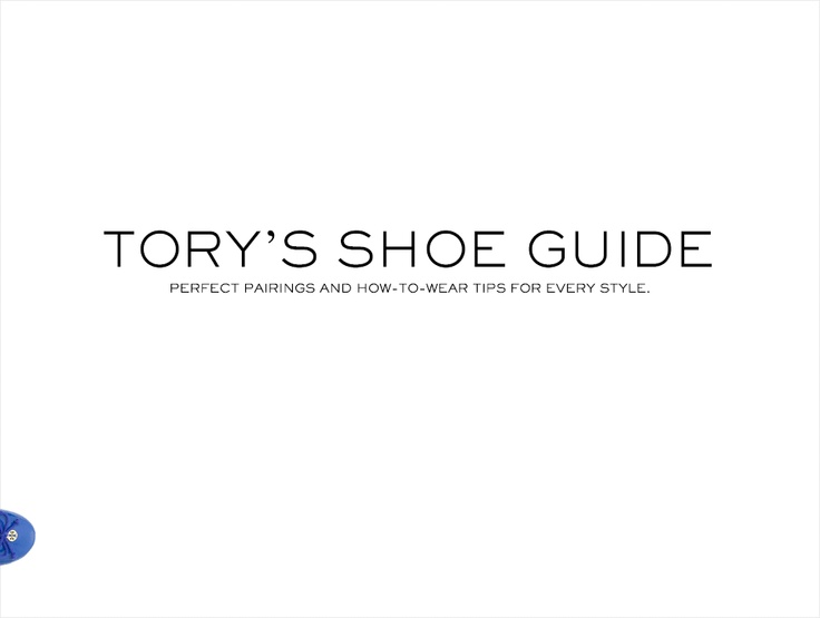 Style Tips: Tory's Shoe Guide | The Tory Blog