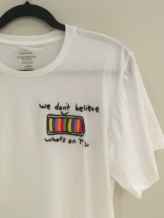 We Don't Believe Whats's On T.V Embroidered by bubblybritany