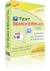 Text Search and Replace Tool is a fast and reliable Search and Replace tool for MS word files adept at performing find and replace and formatting tasks.