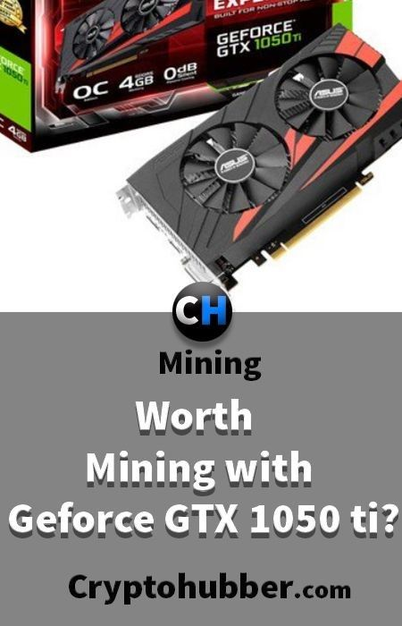 Is Worth Ethereum Mining with a Geforce GTX 1050 ti? #mining #tutorials #Ethereum #Bitcoin #cryptocurrency #Crypto #Blockchain #Software #market #cryptonite #Asic #Litecoin #Asics #Monero #Dash #hashrate #Rig #miningrig #hash #rate #ICO #invest #investment #coins #profit #profitability
