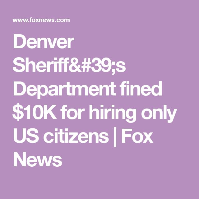 Denver Sheriff's Department fined $10K for hiring only US citizens | Fox News