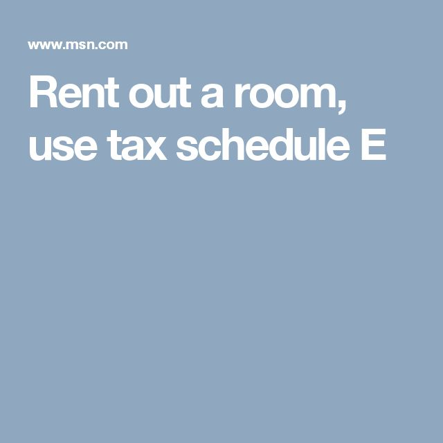 Rent out a room, use tax schedule E