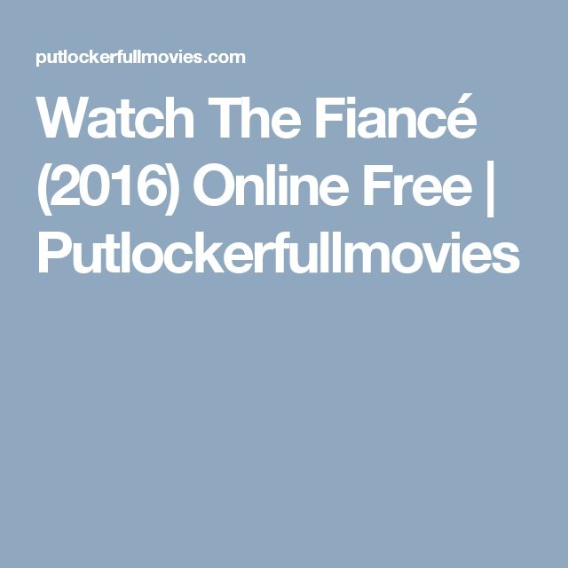 Watch The Fiancé (2016) Online Free | Putlockerfullmovies