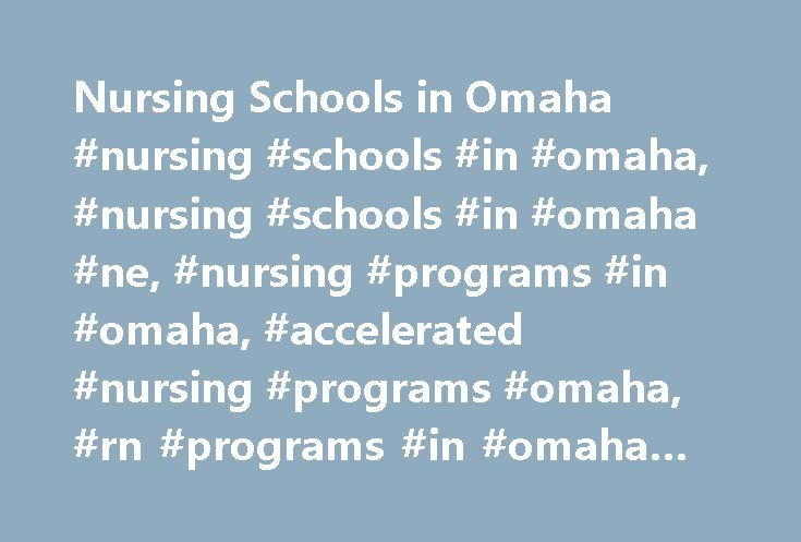 Nursing Schools in Omaha #nursing #schools #in #omaha, #nursing #schools #in #omaha #ne, #nursing #programs #in #omaha, #accelerated #nursing #programs #omaha, #rn #programs #in #omaha #ne http://hong-kong.nef2.com/nursing-schools-in-omaha-nursing-schools-in-omaha-nursing-schools-in-omaha-ne-nursing-programs-in-omaha-accelerated-nursing-programs-omaha-rn-programs-in-omaha-ne/  # Nursing Schools in Omaha Every healthcare organization relies on a multitude of professionals to take care of…