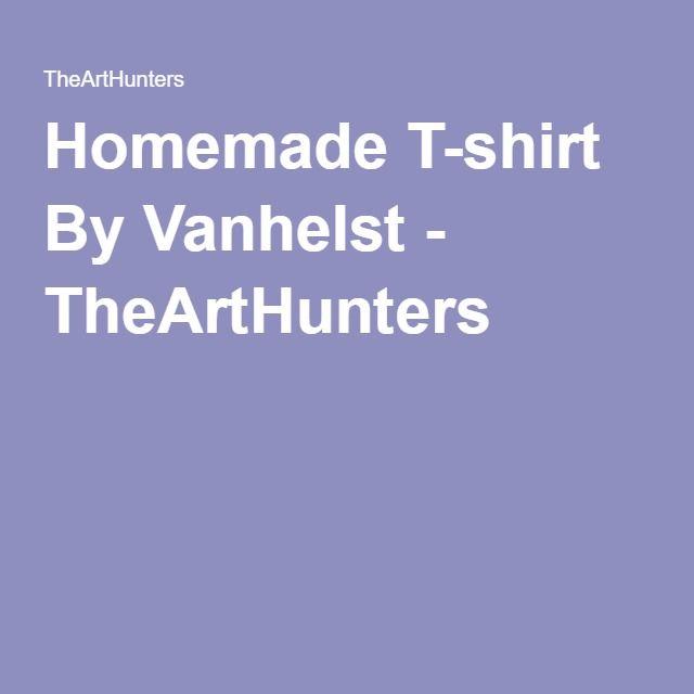 Homemade T-shirt By Vanhelst - TheArtHunters