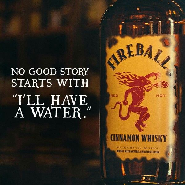 Fireball for the win!
