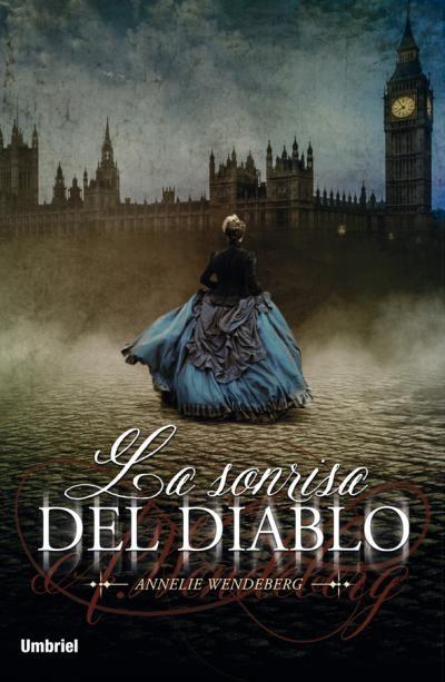 La sonrisa del diablo // Annelie Wendeberg // Umbriel (Ediciones Urano) Book cover design by Luis Tinoco WWW.LUISTINOCO.COM