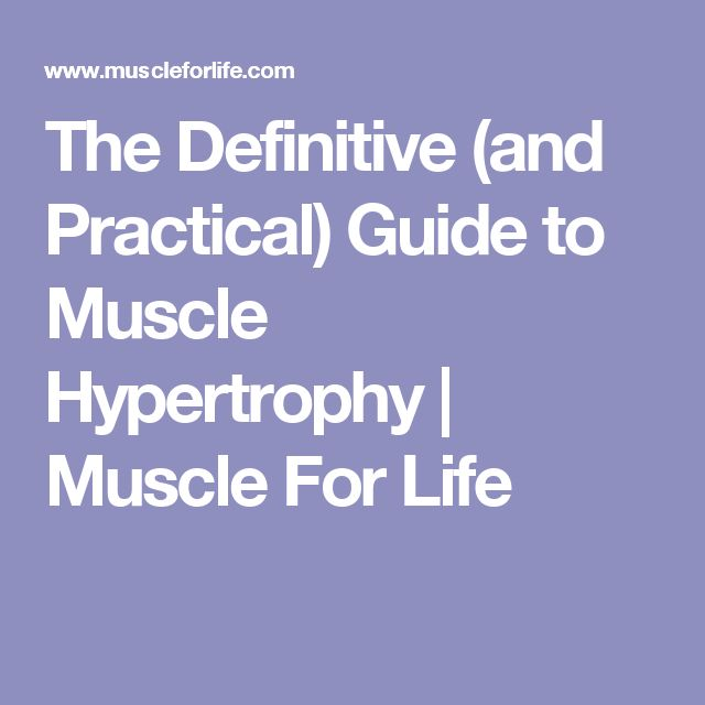 The Definitive (and Practical) Guide to Muscle Hypertrophy | Muscle For Life