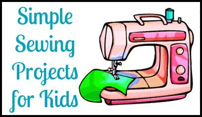 Simple Sewing Projects for Kids | The Homeschool Classroom