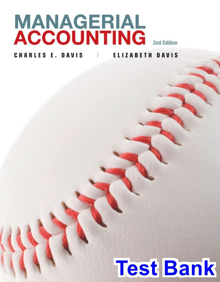 Managerial Accounting 2nd Edition Davis Test Bank - Test bank, Solutions manual, exam bank, quiz bank, answer key for textbook download instantly!
