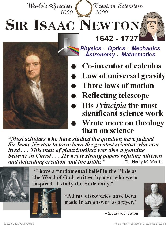 English astronomer Sir Isaac Newton (1643-1727) is most famous for his work on forces, specifically gravity. He calculated three laws describing the motion of forces between objects, known today as Newton's laws.