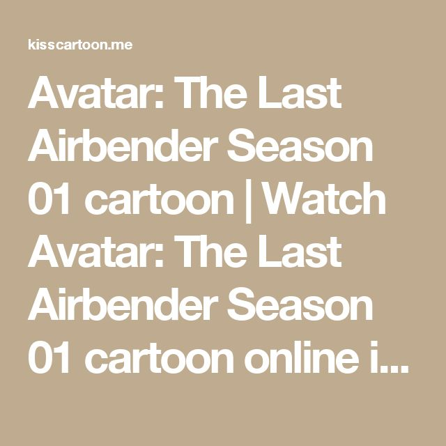 Avatar: The Last Airbender Season 01 cartoon | Watch Avatar: The Last Airbender Season 01 cartoon online in high quality