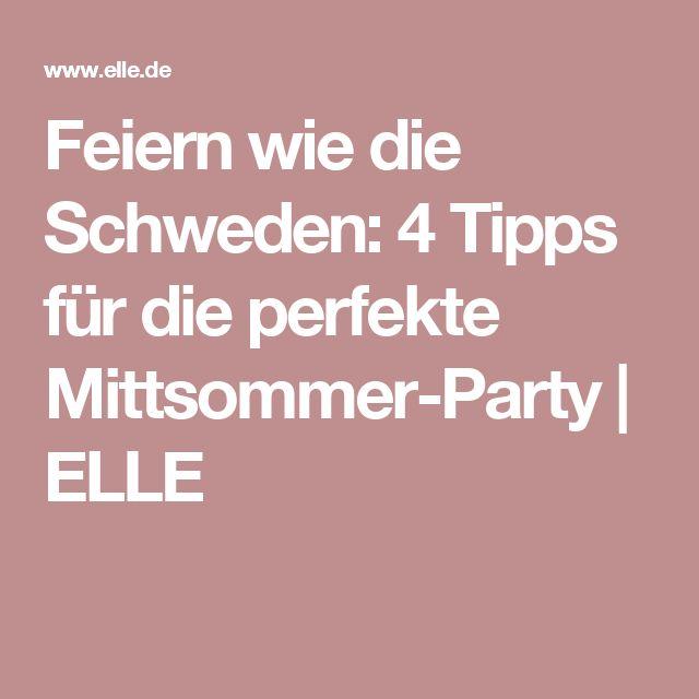 Feiern wie die Schweden: 4 Tipps für die perfekte Mittsommer-Party | ELLE