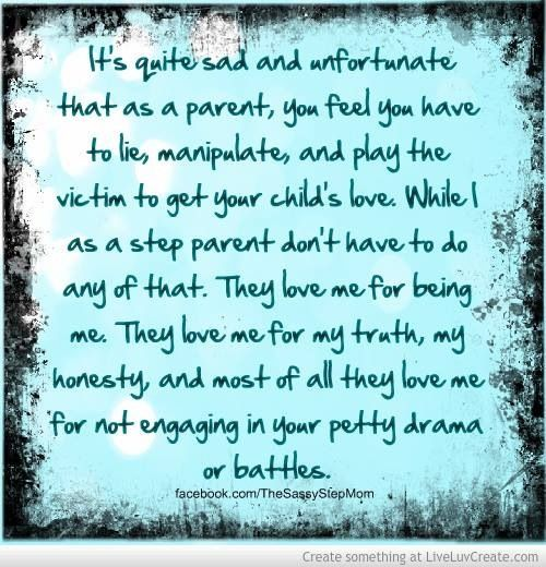 I love my kids because they are all mine they don't even realize their my step kids nor do they treat me like a step parent because I'm mommy who is there for them for everything.