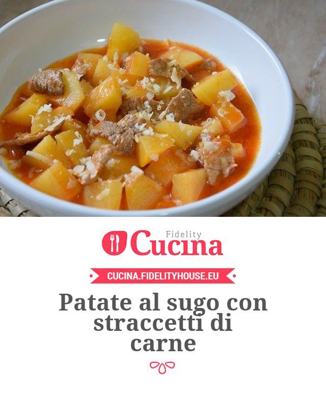 Patate al sugo con straccetti di carne della nostra utente Stefania. Unisciti alla nostra Community ed invia le tue ricette!