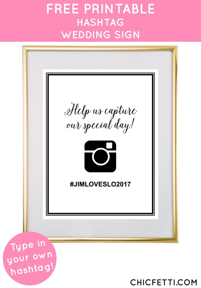 Free printable Instagram wedding sign - type in your own hashtag from @chicfettiwed