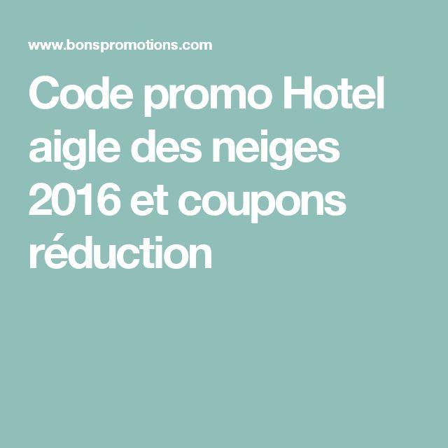 Code promo Hotel aigle des neiges  2016 et coupons réduction