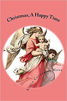 https://www.amazon.com/Christmas-Happy-Time-Alicia-Catherine/dp/1979164215/ref=sr_1_1?s=books&ie=UTF8&qid=1510516725&sr=1-1&keywords=1979164215