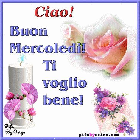 Ciao! Buon Mercoledì! Ti voglio bene! #mercoledi