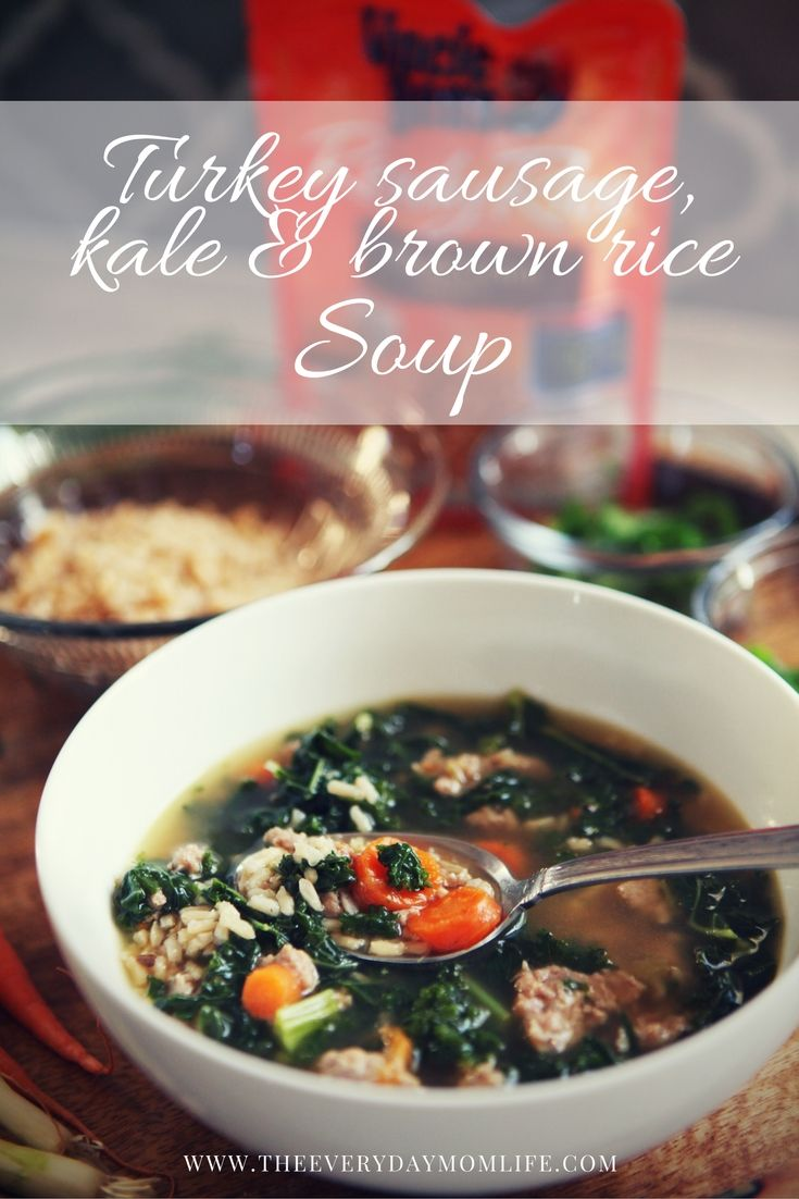 One Pot Turkey Sausage Kale & Brown Rice Soup With Uncle ...