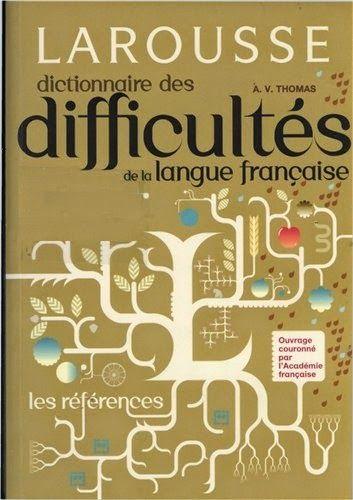 la faculté: LAROUSSE Dictionnaire des difficultés de la langue française Gratuitement