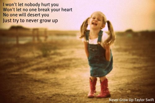 Never Grow Up - Taylor Swift. Song makes me smile and cry at the same time.