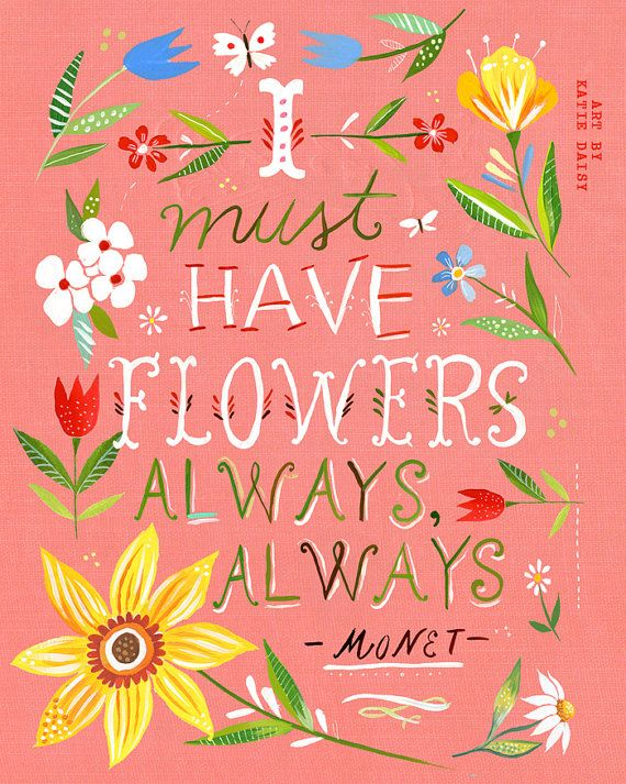 Pink I Must Have Flowers Always art print | Monet Quote | Floral Wall Art | Hand Lettering | watercolor print
