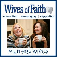 Need connection, support and encouragement? Visit Wives of Faith, a ministry for military wives by military wives.
