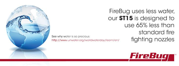 FireBug supports #WorldWaterDay our leading fire fighting equipment is manufactured to use 65% less water than other fire fighting nozzles on the market!  #firefighting #savewater #ST15