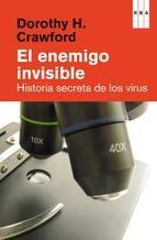 Maig 2015: El Enemigo invisible : la historia secreta de los virus / Dorothy H. Crawford