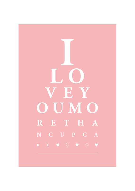 Eyechart Poster / I Love You More Than Cupcake