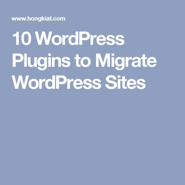 10 WordPress Plugins to Migrate WordPress Sites