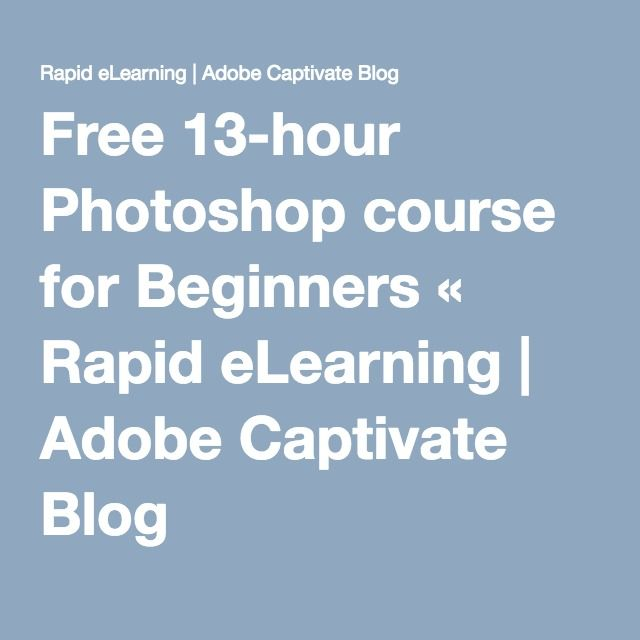 Free 13-hour Photoshop course for Beginners « Rapid eLearning | Adobe Captivate Blog