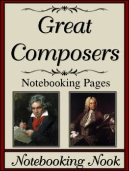 Great Composers Notebooking Pages from The Notebooking Nook
