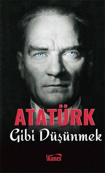 Atatürk Gibi Düşünmek | D&R - Kültür, Sanat ve Eğlence Dünyası