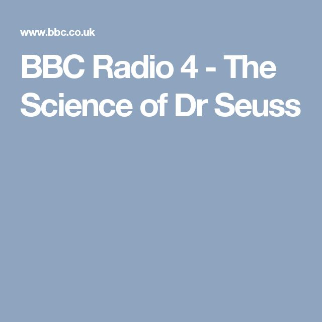 BBC Radio 4 - The Science of Dr Seuss