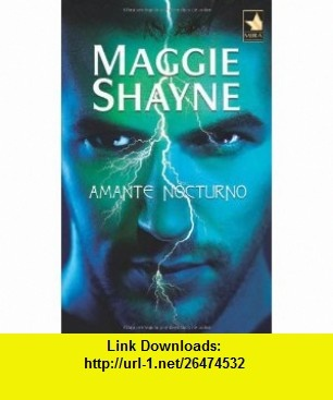 Amante nocturno (9788467173772) Maggie Shayne , ISBN-10: 8467173777  , ISBN-13: 978-8467173772 ,  , tutorials , pdf , ebook , torrent , downloads , rapidshare , filesonic , hotfile , megaupload , fileserve