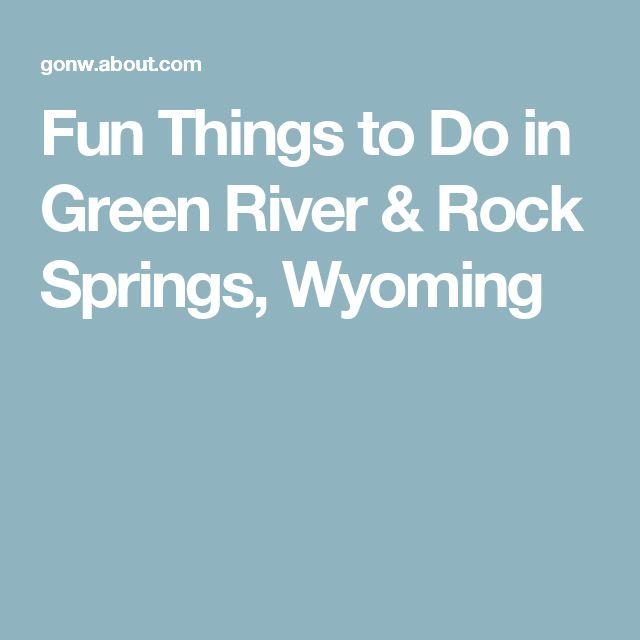 Fun Things to Do in Green River & Rock Springs, Wyoming