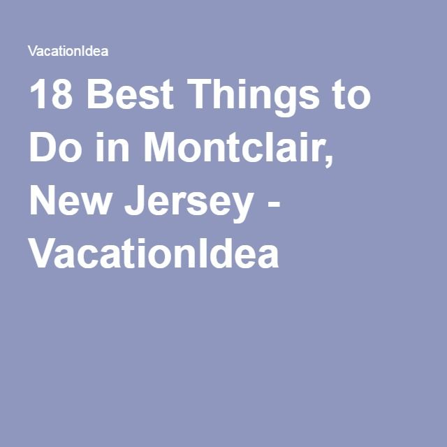 18 Best Things to Do in Montclair, New Jersey - VacationIdea