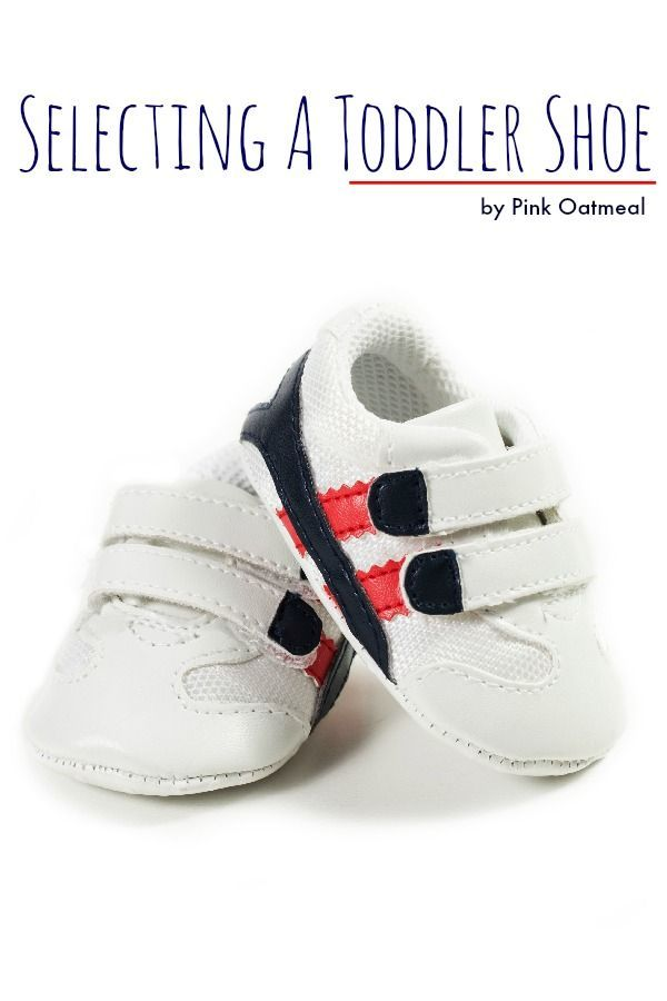 Selecting A Toddler Shoe - Considerations when selecting a shoe for your newly full-time walker. Interesting information about toddler shoes I totally would have picked the wrong ones!
