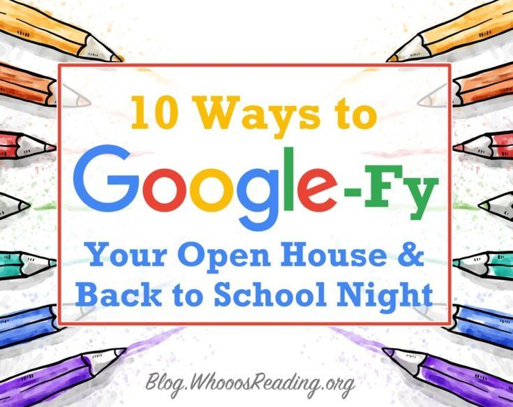 10 Ways to Googlefy Your Open House and Back to School Night