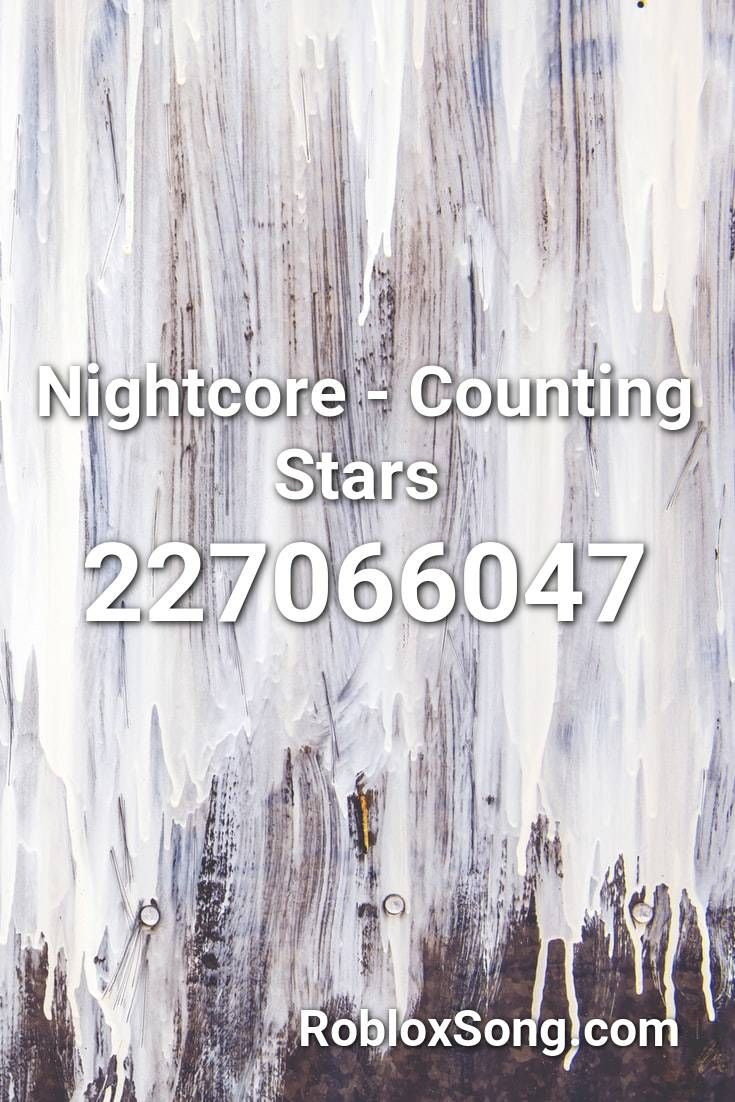 Nightcore Counting Stars Roblox Id Roblox Music Codes In 2020