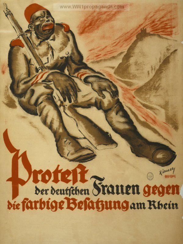 "This one I found extremely interesting. It reads ""Protest of the German women against the colored crew on the Rhine"" and after further research apparently after the war Germany was occupied by the Allies and colored soldiers were used by France and the US. This piece of propaganda was used to scare German woman into thinking they'd be raped or murdered by these men.  http://www.wdl.org/en/item/4616/"