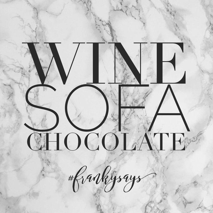 Perfect night in...wine, sofa, chocolate.